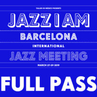 JAZZ I AM Barcelona 2019 Full Pass